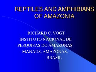 REPTILES AND AMPHIBIANS OF AMAZONIA