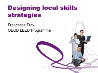 Designing local skills strategies