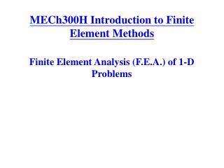 MECh300H Introduction to Finite Element Methods