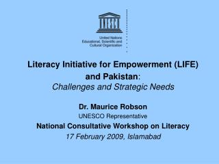 Literacy Initiative for Empowerment (LIFE)  and Pakistan : Challenges and Strategic Needs