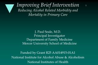 Improving Brief Intervention Reducing Alcohol Related Morbidity and Mortality in Primary Care