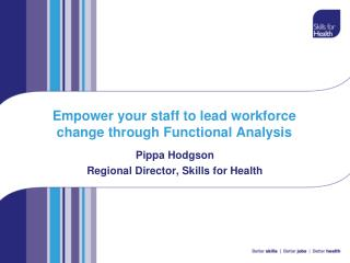 Empower your staff to lead workforce change through Functional Analysis