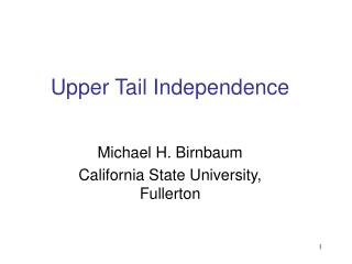 Upper Tail Independence