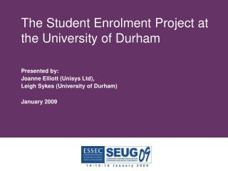 The Student Enrolment Project at the University of Durham