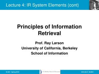 Lecture 4: IR System Elements (cont)