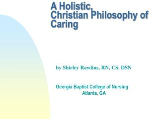 A Holistic, Christian Philosophy of Caring