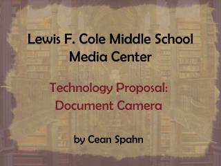 Lewis F. Cole Middle School Media Center