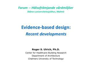 Evidence-based design: Recent developments