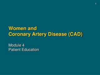 Women and Coronary Artery Disease (CAD)