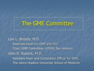 The GME Committee
