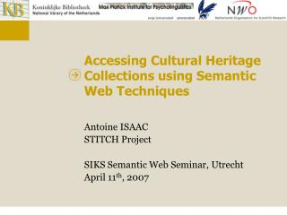 Accessing Cultural Heritage Collections using Semantic Web Techniques