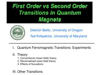 First Order vs Second Order Transitions in Quantum Magnets