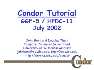 Condor Tutorial GGF-5 / HPDC-11 July 2002