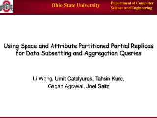 Using Space and Attribute Partitioned Partial Replicas for Data Subsetting and Aggregation Queries
