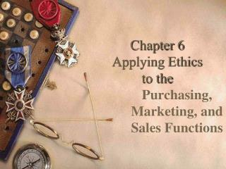 Chapter 6 Applying Ethics  to the