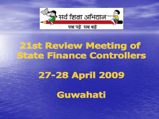21st Review Meeting of State Finance Controllers 27-28 April 2009 Guwahati