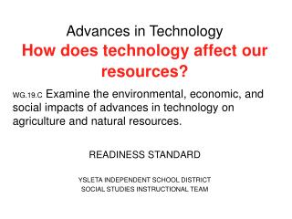 Advances in Technology How does technology affect our resources?