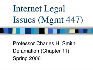 Internet Legal Issues (Mgmt 447)