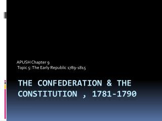 The Confederation & the Constitution , 1781-1790