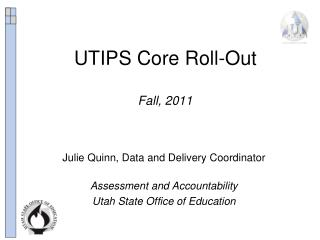 UTIPS Core Roll-Out Fall, 2011