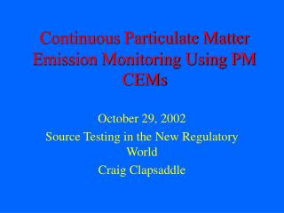 Continuous Particulate Matter Emission Monitoring Using PM CEMs