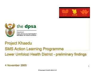 Project Khaedu SMS Action Learning Programme Lower Umfolozi Health District - preliminary findings