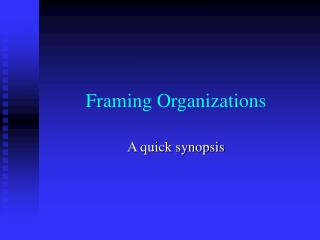 Framing Organizations