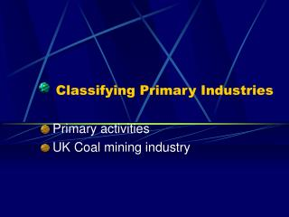 Classifying Primary Industries