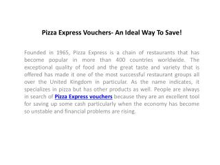 Pizza Express Vouchers- An Ideal Way To Save!