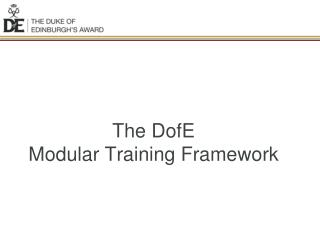 The DofE Modular Training Framework