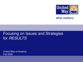 Focusing on Issues and Strategies for RESULTS