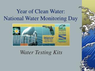 Year of Clean Water: National Water Monitoring Day