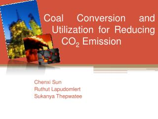 Coal Conversion and Utilization for Reducing C CO 2 Emission