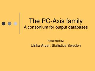 The PC-Axis family A consortium for output databases