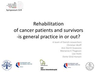 Rehabilitation  of cancer patients and  survivors -is  general  practice  in  or  out?