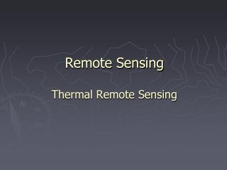 Remote Sensing Thermal Remote Sensing