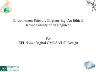 Environment Friendly Engineering: An Ethical Responsibility of an Engineer For