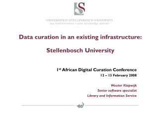 Data curation in an existing infrastructure: Stellenbosch University