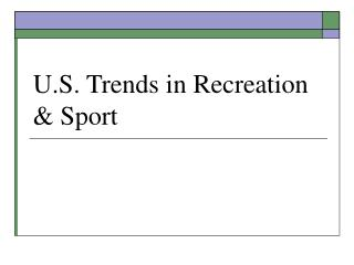 U.S. Trends in Recreation & Sport