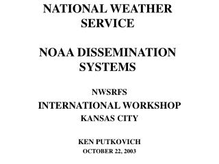NATIONAL WEATHER SERVICE NOAA DISSEMINATION SYSTEMS