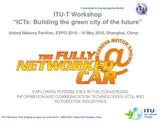 "ITU-T Workshop  ""ICTs: Building the green city of the future"""