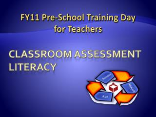 Classroom Assessment Literacy