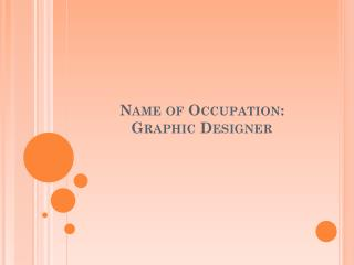 Name  of Occupation:  Graphic Designer