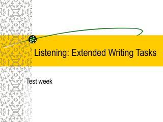 Listening: Extended Writing Tasks