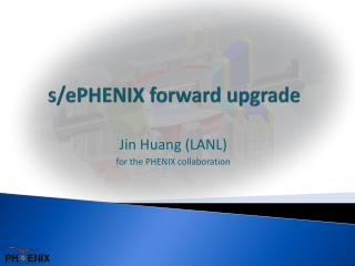 s/ePHENIX forward upgrade