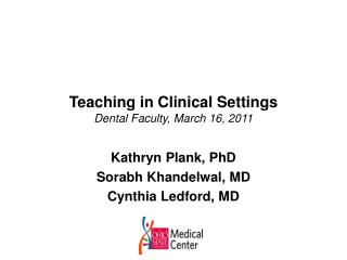 Teaching in Clinical Settings Dental Faculty, March 16, 2011