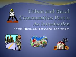 Urban and Rural Communities Part 1:  An Introduction
