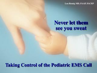 Taking Control of the Pediatric EMS Call