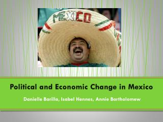 Political and Economic Change in Mexico
