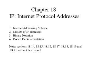 Chapter 18  IP: Internet Protocol Addresses